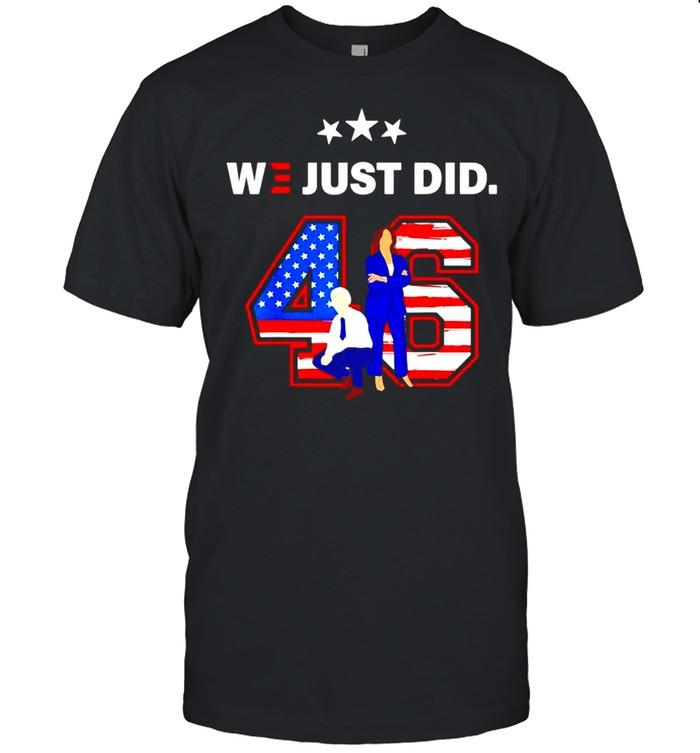 46 Joe Biden and Kamala Harris we just did American shirt