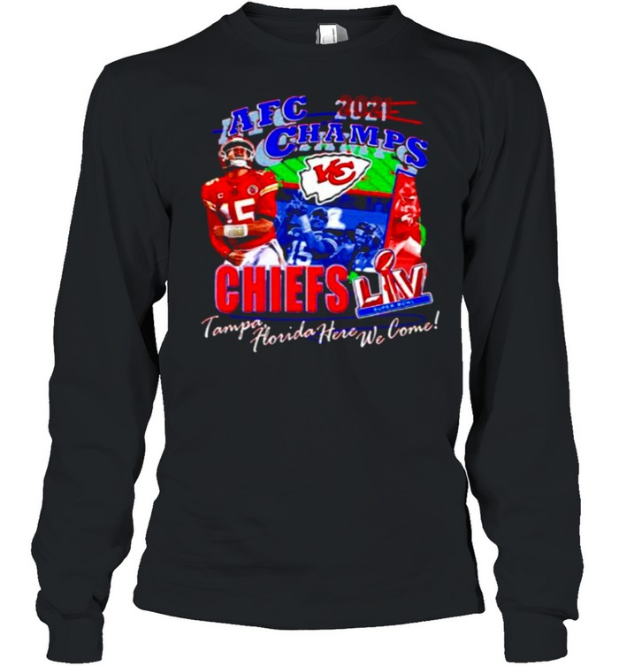 2021 Afc Champs Kansas City Chiefs Tampa Florida Here We Come shirt Long Sleeved T-shirt