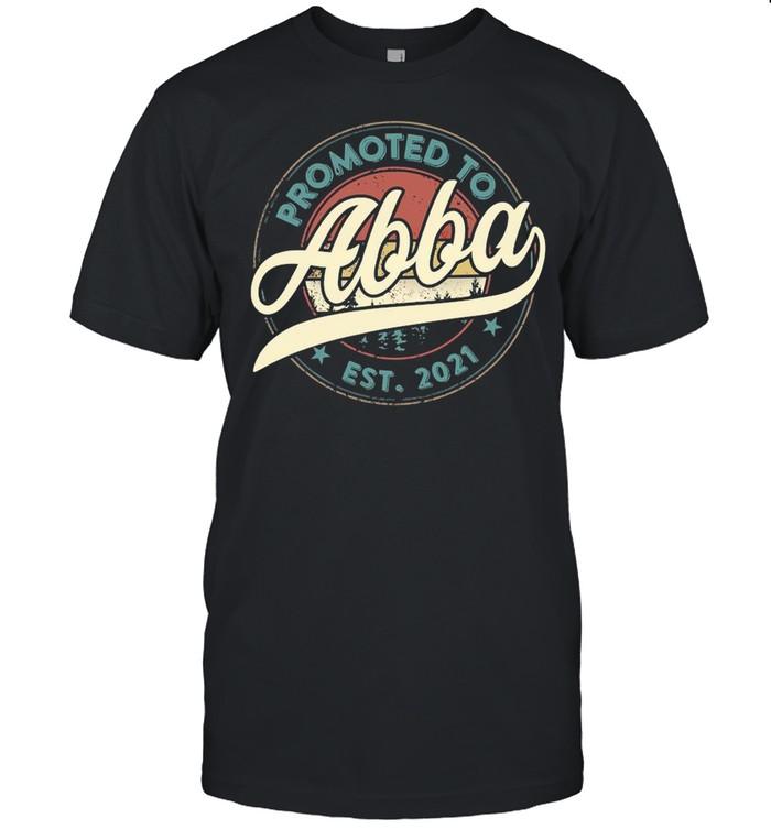 Vintage Retro Promoted To Abba Est 2021 shirt