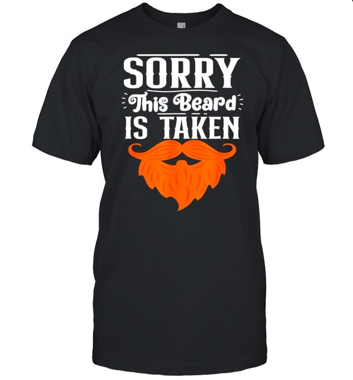 Sorry This Beard Is Taken Funny Irish Beard Valentine's Gift shirt