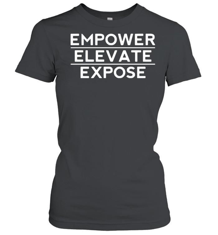 Empower elevata expose shirt Classic Women's T-shirt
