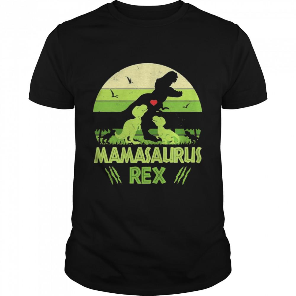 Dinosaurs Mamasaurus Rex shirt