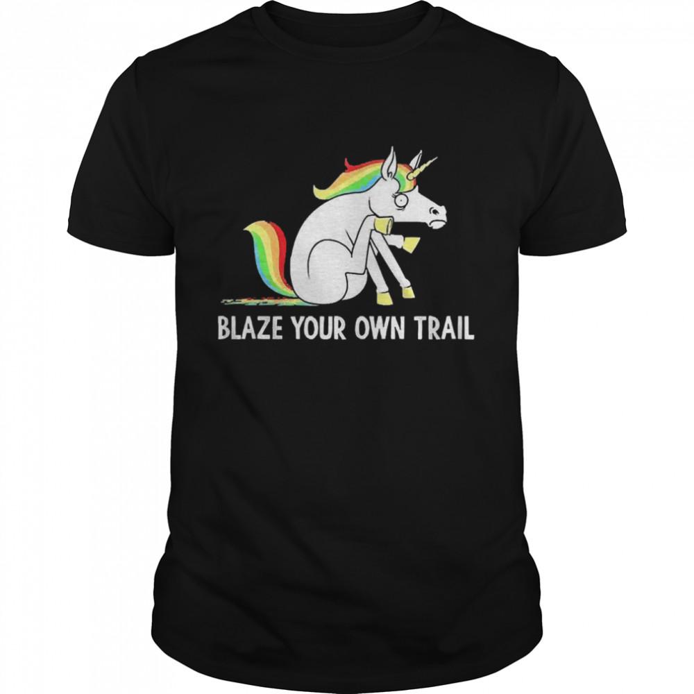 Unicorn blaze your own trail shirt