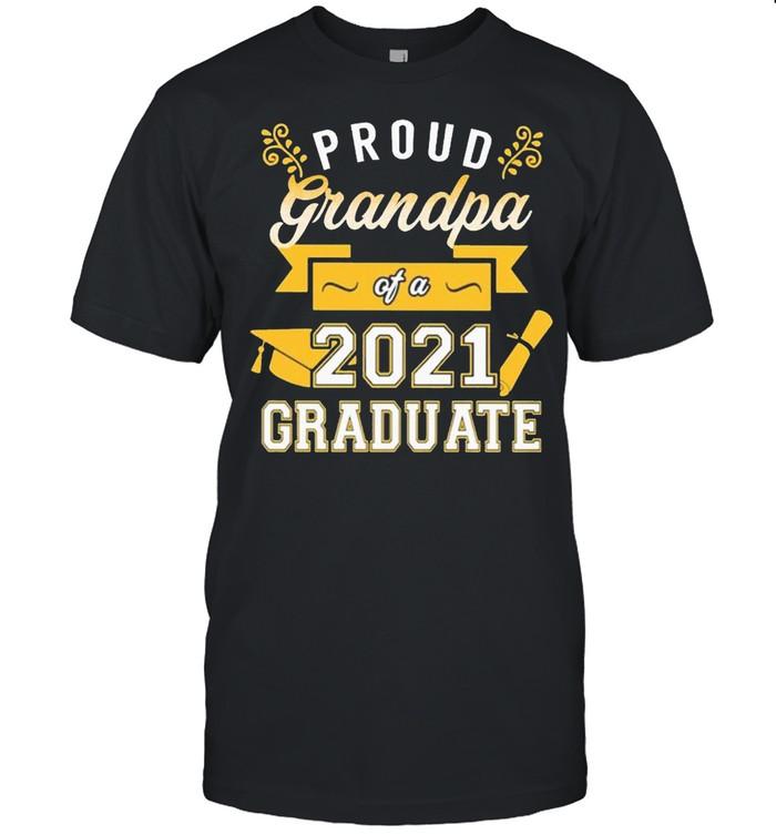 Proud Grandpa of a 2021 Graduate gold shirt