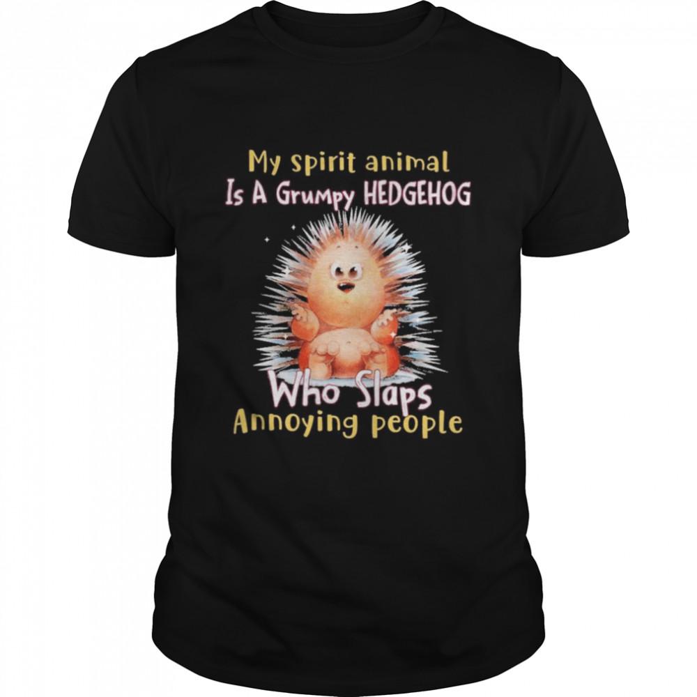 Hedgehog Annoying People Hedgehog Lovers Shirt
