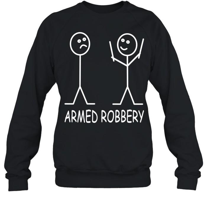 Armed Robbery Stick Figure Robber Sarcastic Stick Man shirt Unisex Sweatshirt