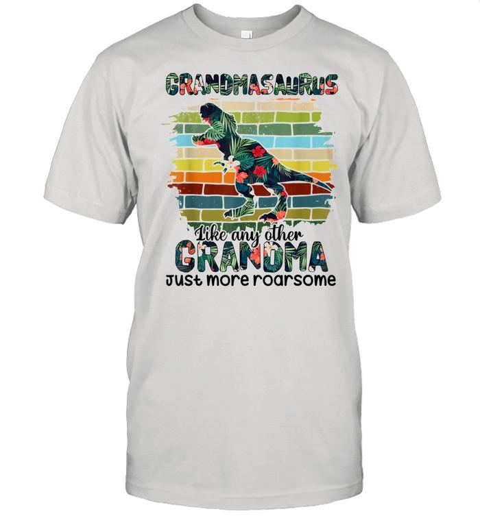 Grandmasaurus Like Any Other Grandma Just More Roarsome Shirt