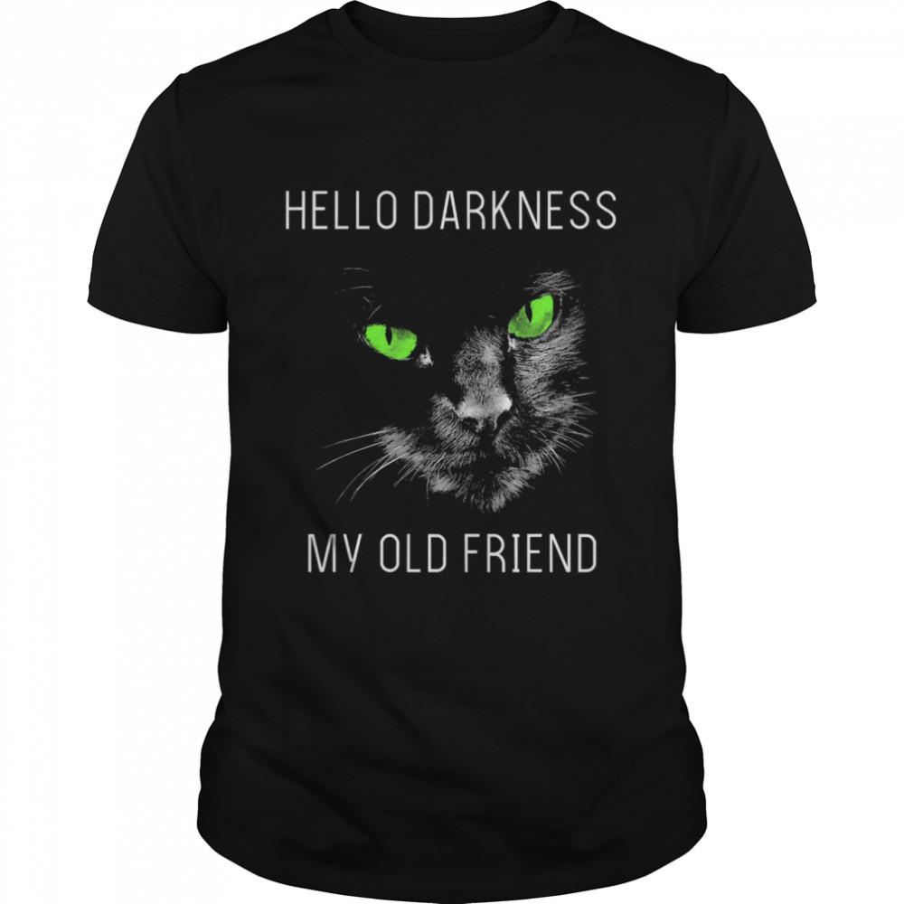 Black Cat hello darkness my old friend t-shirt