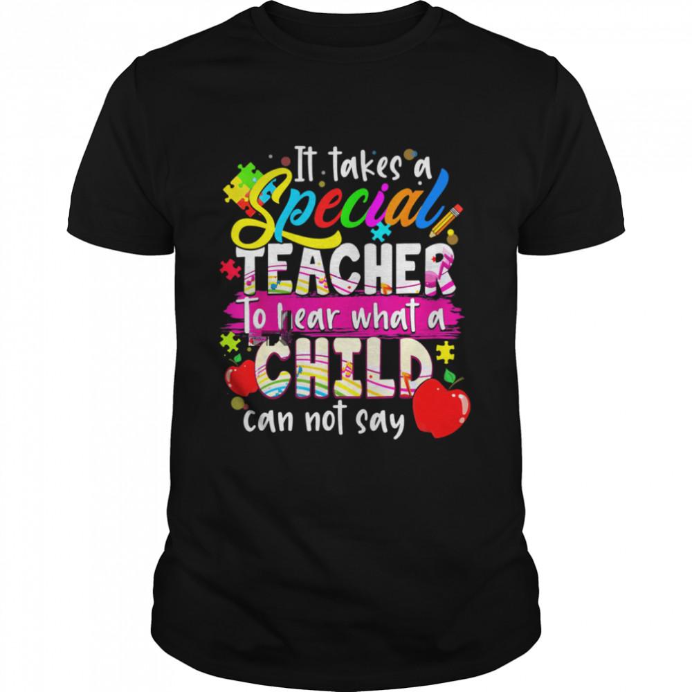 Autism Awareness Teacher It Takes A Special Teacher Shirt