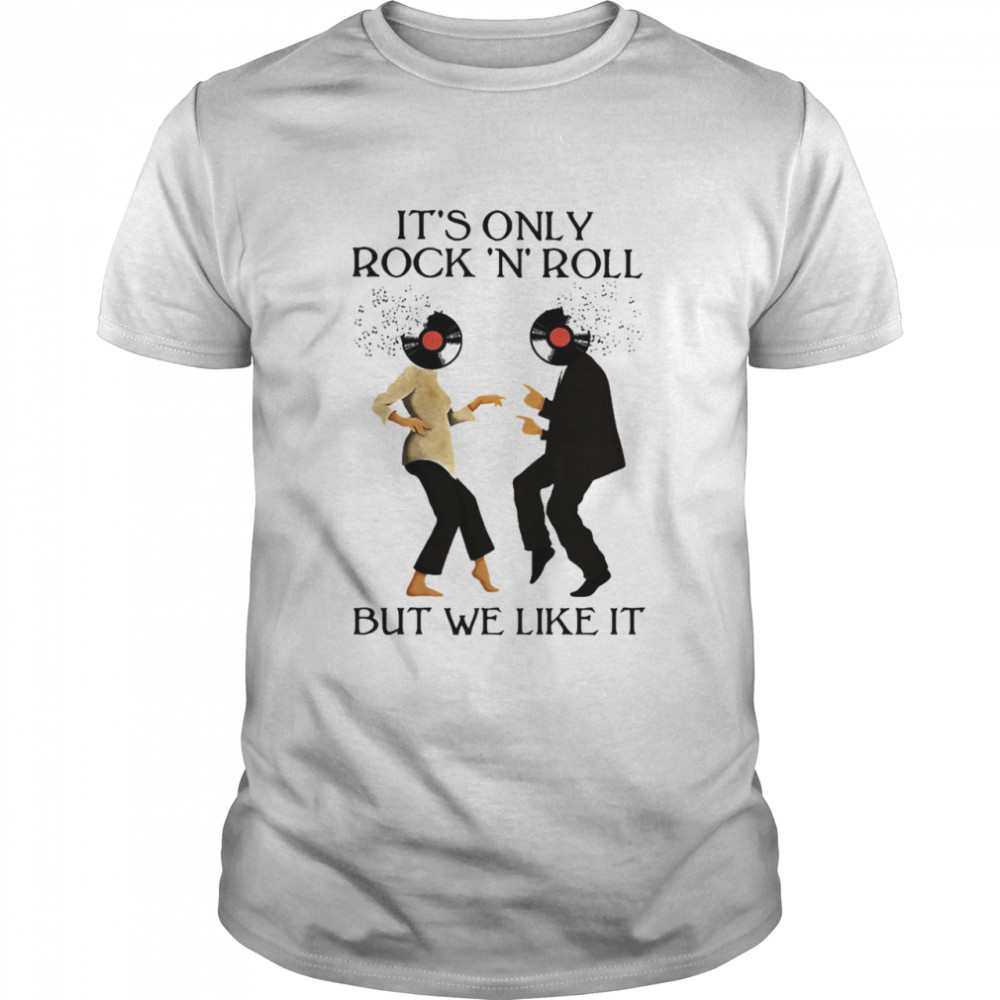It's only rock roll but we like It shirt