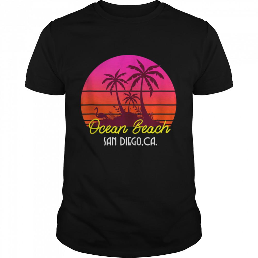 Ocean Beach San Diego California Beach Vibes Shirt