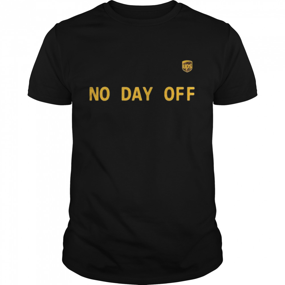 No Day Off Quote Shirt