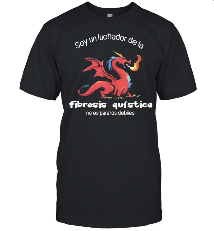Soy Un Luchador De La Fibrosis Quística Con Dragon T-shirt