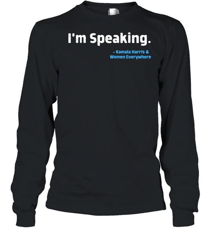 I'm Speaking Kamala Harris 2020 AKA Soror Melanin HBCU shirt Long Sleeved T-shirt