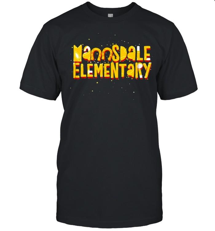 Mannsdale Elementary Madison MS Fun shirt