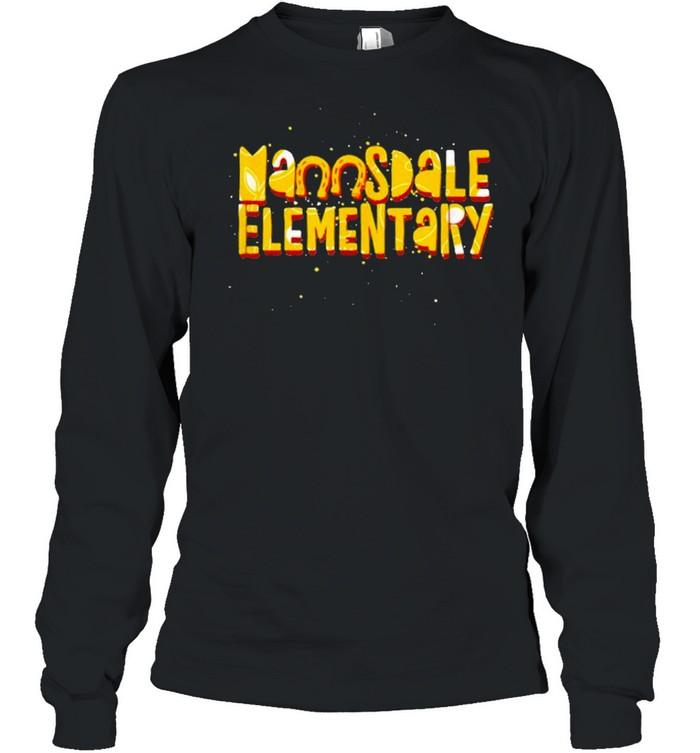 Mannsdale Elementary Madison MS Fun shirt Long Sleeved T-shirt