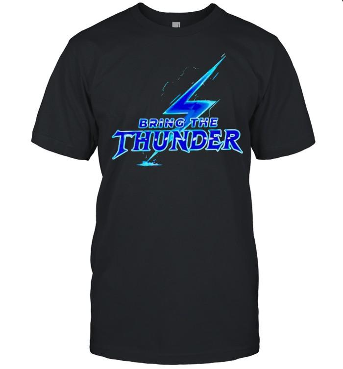 Bring the thunder shirt