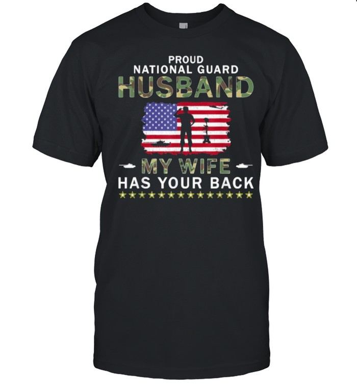 Proud National Guard Husband My Wife Has Your Back American Flag Army Shirt