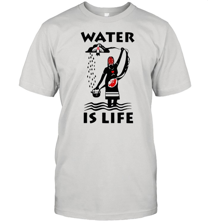 Water Is Life Native Americans Ideas T-shirt