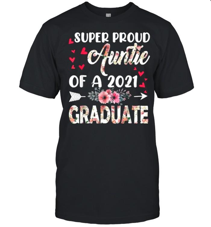 Super Proud Auntie Of A 2021 Graduate Mothers Day Graduation Flower T-Shirt