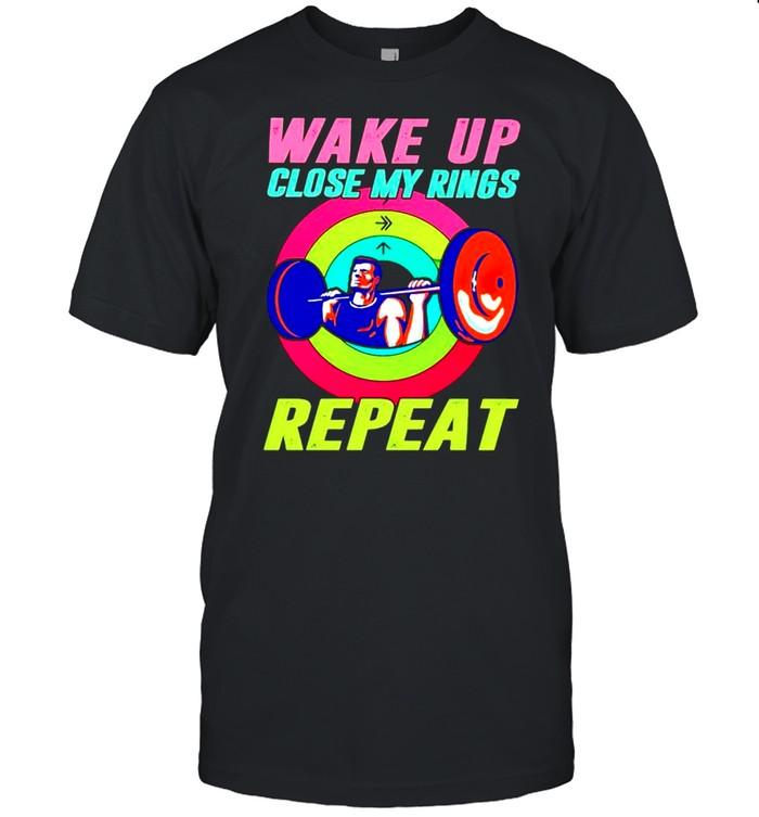 Wake up close my rings repeat shirt