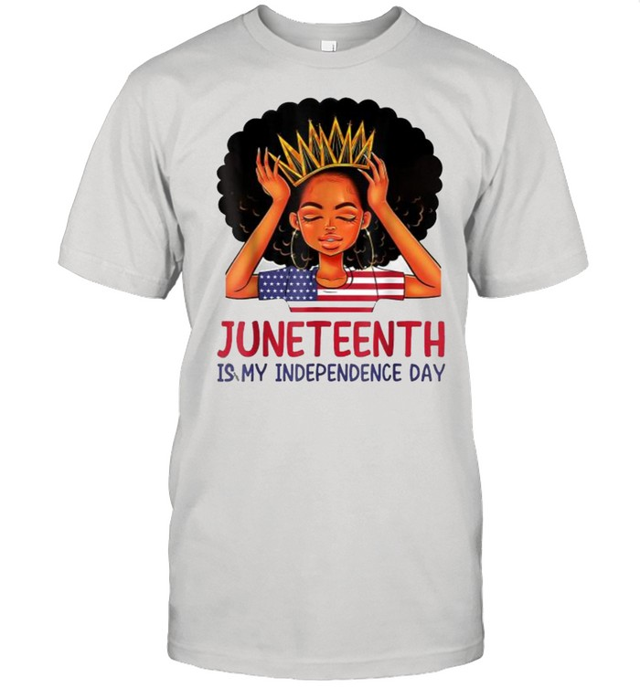 Juneteenth is My Independence Day 4th July Black Afro Flag T-Shirt