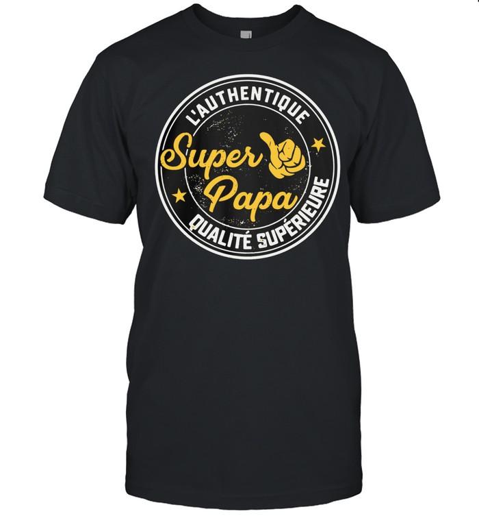 L'authentique Super Papa Qualite Superieure shirt