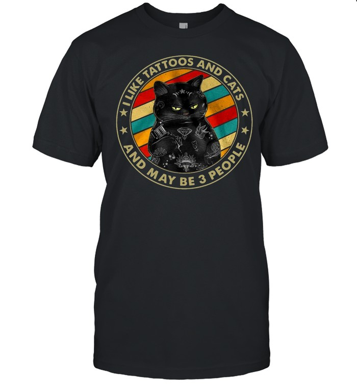Black Cat I Like Tattoos And Cats And Maybe 3 People Vintage Retro T-shirt