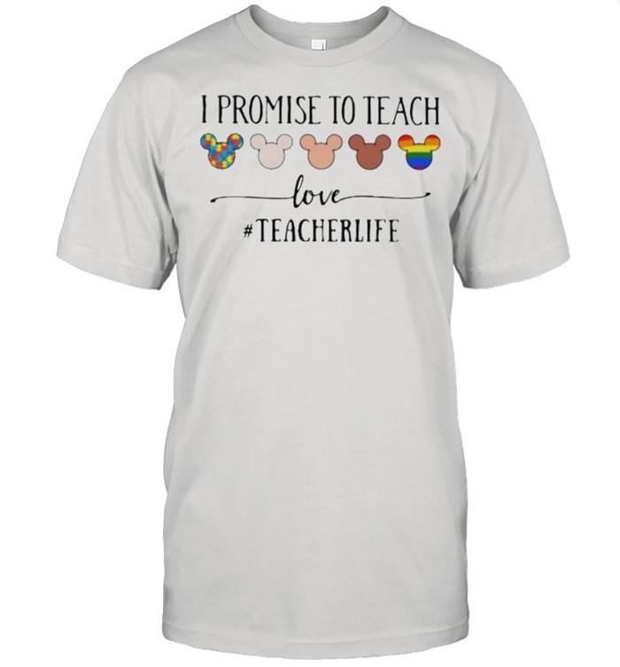 I Promise To Teach Love Teacherlife Autism LGBT Shirt