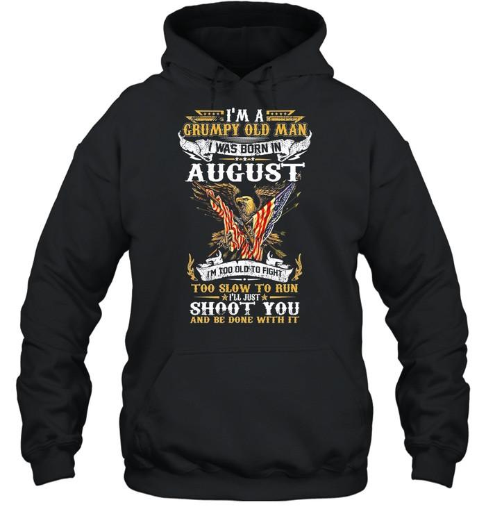 Im A Grumpy Old Man I Was Born In August shirt Unisex Hoodie
