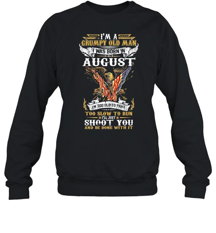 Im A Grumpy Old Man I Was Born In August shirt Unisex Sweatshirt