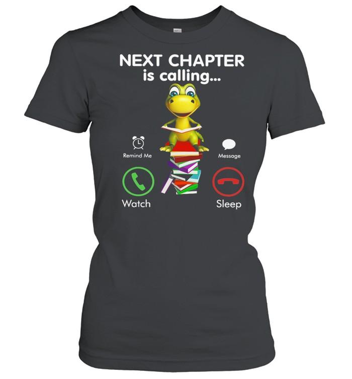 Turtle Next Chapter Is Calling Watch Sleep shirt Classic Women's T-shirt