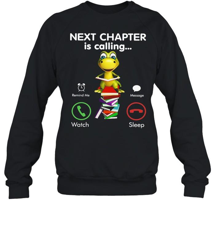 Turtle Next Chapter Is Calling Watch Sleep shirt Unisex Sweatshirt