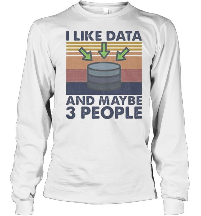 I Like Data And Maybe 3 PEople vintage  Long Sleeved T-shirt